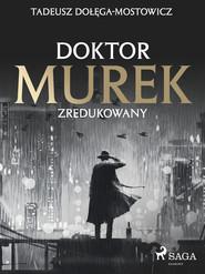 okładka Doktor Murek zredukowany, Ebook | Tadeusz Dołęga-Mostowicz