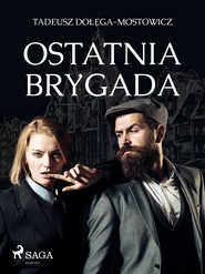 okładka Ostatnia Brygada, Ebook   Tadeusz Dołęga-Mostowicz