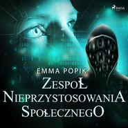 okładka Zespół nieprzystosowania społecznego, Audiobook | Emma Popik