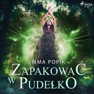 okładka Zapakować w pudełko, Audiobook | Emma Popik