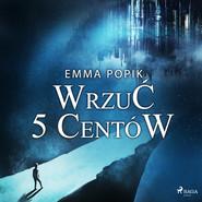 okładka Wrzuć 5 centów, Audiobook | Emma Popik