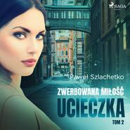 okładka Zwerbowana miłość. Ucieczka, Audiobook | Paweł Szlachetko