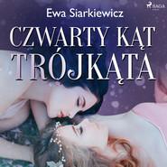 okładka Czwarty kąt trójkąta, Audiobook | Ewa Siarkiewicz