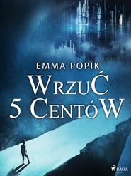 okładka Wrzuć 5 centów, Ebook | Emma Popik