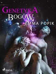 okładka Genetyka bogów, Ebook | Emma Popik