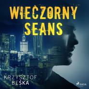 okładka Wieczorny seans, Audiobook | Krzysztof Beśka