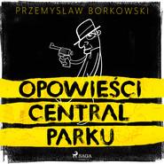 okładka Opowieści Central Parku, Audiobook | Przemysław Borkowski