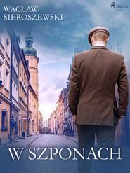 okładka W szponach, Ebook   Wacław Sieroszewski