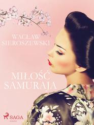 okładka Miłość samuraja, Ebook   Wacław Sieroszewski