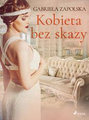 okładka Kobieta bez skazy, Ebook | Gabriela Zapolska