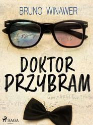 okładka Doktor Przybram, Ebook   Bruno Winawer