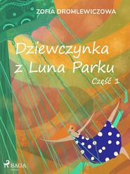 okładka Dziewczynka z Luna Parku: część 1, Ebook | Dromlewiczowa Zofia