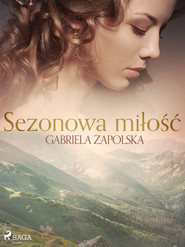 okładka Sezonowa miłość, Ebook | Gabriela Zapolska