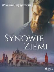 okładka Synowie ziemi, Ebook | Stanisław Przybyszewski