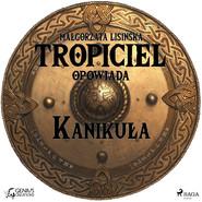 okładka Tropiciel opowiada: Kanikuła, Audiobook | Małgorzata Lisińska