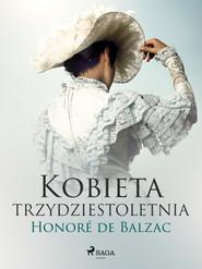 okładka Kobieta trzydztestoletnia, Ebook | Honoré  de Balzac