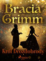 okładka Król Drozdobrody, Ebook | Bracia Grimm