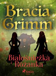 okładka Białośnieżka i Różanka, Ebook | Bracia Grimm