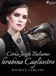 okładka Córka Józefa Balsamo hrabina Cagliostro, Ebook   Maurice Leblanc