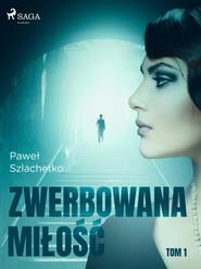 okładka Zwerbowana miłość, Ebook | Paweł Szlachetko