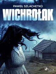 okładka Wichrołak, Ebook | Paweł Szlachetko