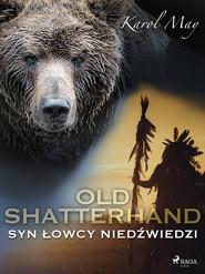 okładka Old Shatterhand: Syn Łowcy Niedźwiedzi, Ebook | Karol May