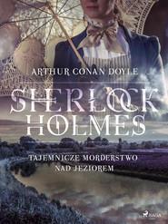 okładka Tajemnicze morderstwo nad jeziorem, Ebook   Arthur Conan Doyle