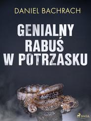 okładka Genialny rabuś w potrzasku, Ebook | Daniel Bachrach