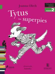 okładka Tytus - superpies, Ebook   Joanna Olech