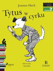 okładka Tytus w cyrku, Ebook   Joanna Olech