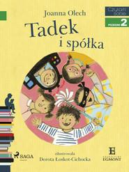 okładka Tadek i spółka, Ebook   Joanna Olech