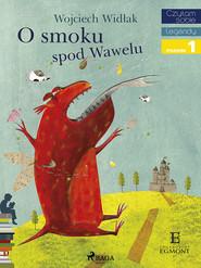 okładka O Smoku spod Wawelu, Ebook   Wojciech Widłak