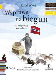 okładka Wyprawa na biegun - O ekspedycji Amundsena, Ebook | Rafał Witek