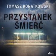 okładka Przystanek śmierć, Audiobook | Tomasz Konatkowski