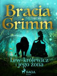 okładka Lew-królewicz i jego żona, Ebook | Bracia Grimm