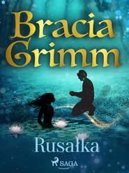 okładka Rusałka, Ebook | Bracia Grimm
