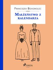 okładka Małżeństwo z kalendarza, Ebook | Bohomolec Franciszek