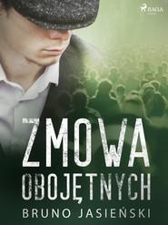 okładka Zmowa obojętnych, Ebook   Bruno Jasieński