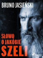 okładka Słowo o Jakóbie Szeli, Ebook   Bruno Jasieński