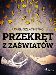 okładka Przekręt z zaświatów, Ebook | Paweł Szlachetko