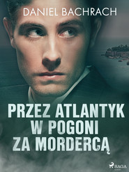 okładka Przez Atlantyk w pogoni za mordercą, Ebook | Daniel Bachrach