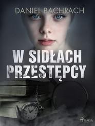 okładka W sidłach przestępcy, Ebook | Daniel Bachrach