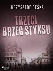 okładka Trzeci brzeg Styksu, Ebook | Krzysztof Beśka