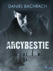 okładka Arcybestie, Ebook | Daniel Bachrach