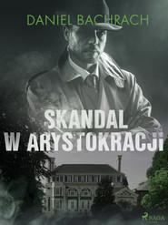 okładka Skandal w arystokracji, Ebook | Daniel Bachrach