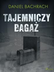 okładka Tajemniczy bagaż, Ebook | Daniel Bachrach