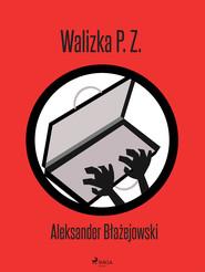 okładka Walizka P. Z., Ebook | Aleksander Błażejowski