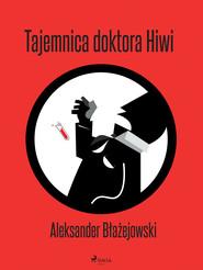 okładka Tajemnica doktora Hiwi, Ebook | Aleksander Błażejowski