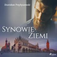 okładka Synowie ziemi, Audiobook | Stanisław Przybyszewski