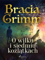 okładka O wilku i siedmiu koźlątkach, Ebook | Bracia Grimm